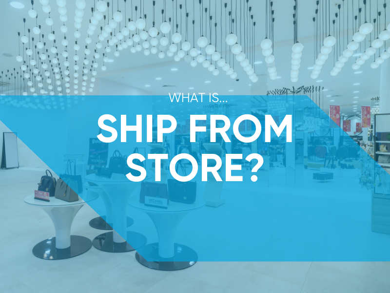 What is Ship From Store?