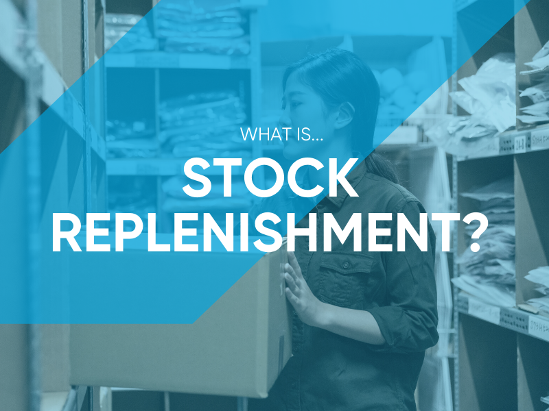 What is Stock Replenishment?