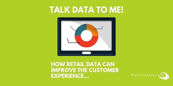How Retail Data Can Improve the Customer Experience | Retail Assist