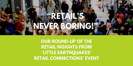 Retail Insights - Retail Connections Little Earthquakes Event
