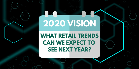 Retail Trends 2020