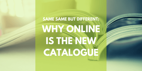 Why Online Shopping is the New Catalogue