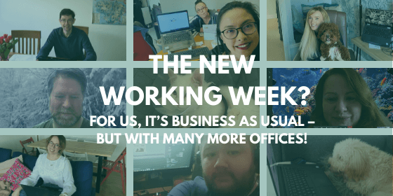 The New Working Week? For Us, It's Business as Usual – But With Many More Offices!