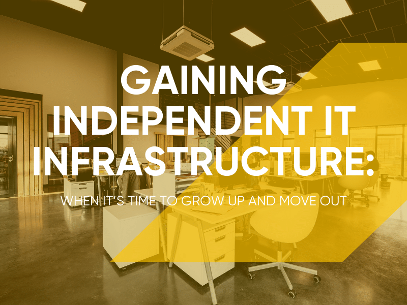 Gaining Independent IT Infrastructure