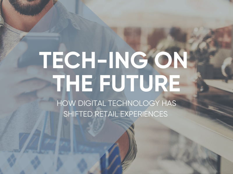 How Digital Technology Has Shifted Retail Experiences