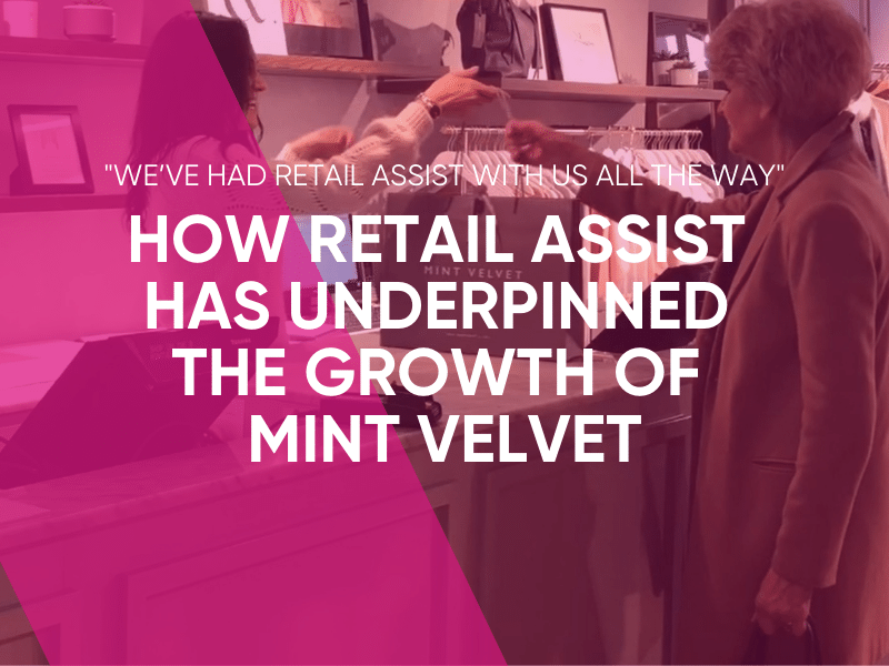 How Retail Assist Has Underpinned The Growth of Mint Velvet