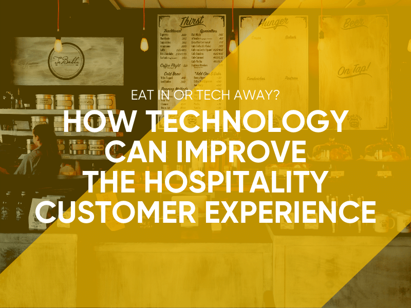 How Technology Can Improve The Hospitality Customer Experience