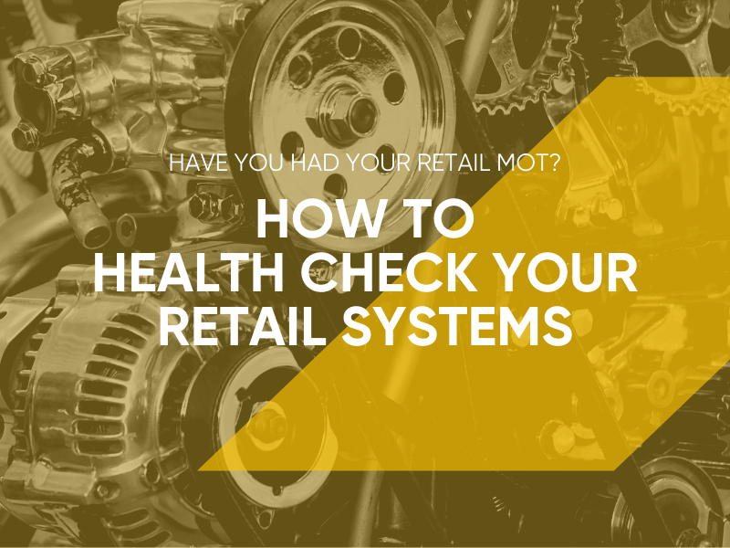 How To Health Check Your Retail Systems