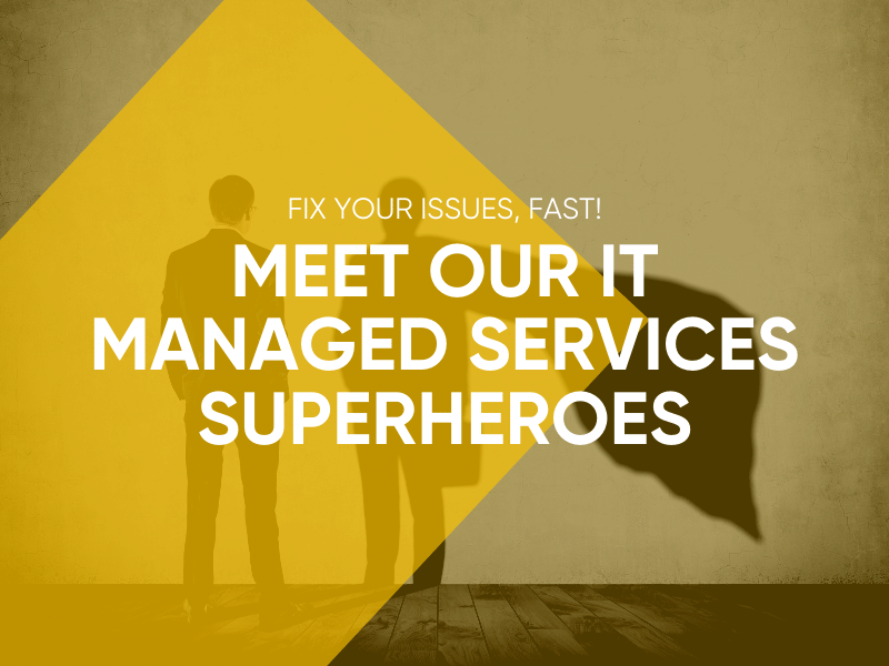 Meet Our IT Managed Services Superheros