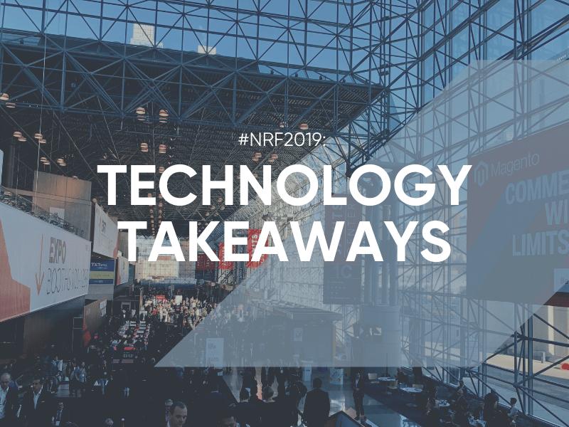 NRF 2019 Technology Takeaways
