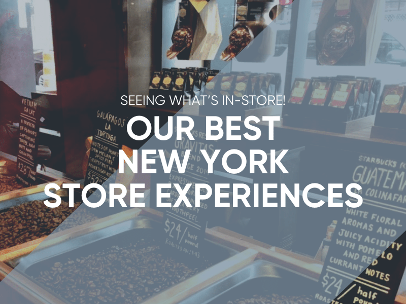 Our Best New York Store Experiences 2019