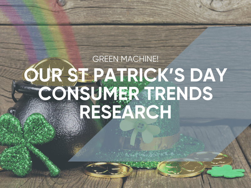 St Patrick's Day Consumer Trends 2020