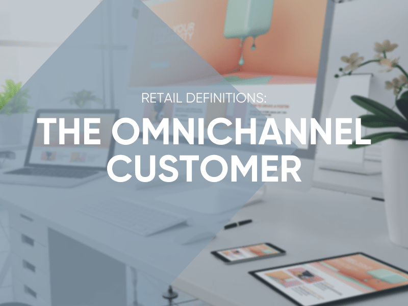 The Omnichannel Customer