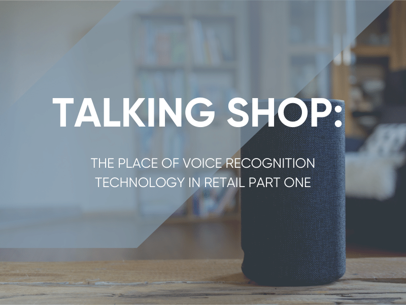 The Place Of Voice Recognition Technology In Retail - Part One