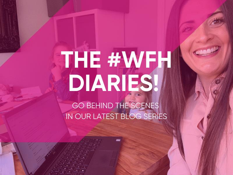 The #WFH Diaries