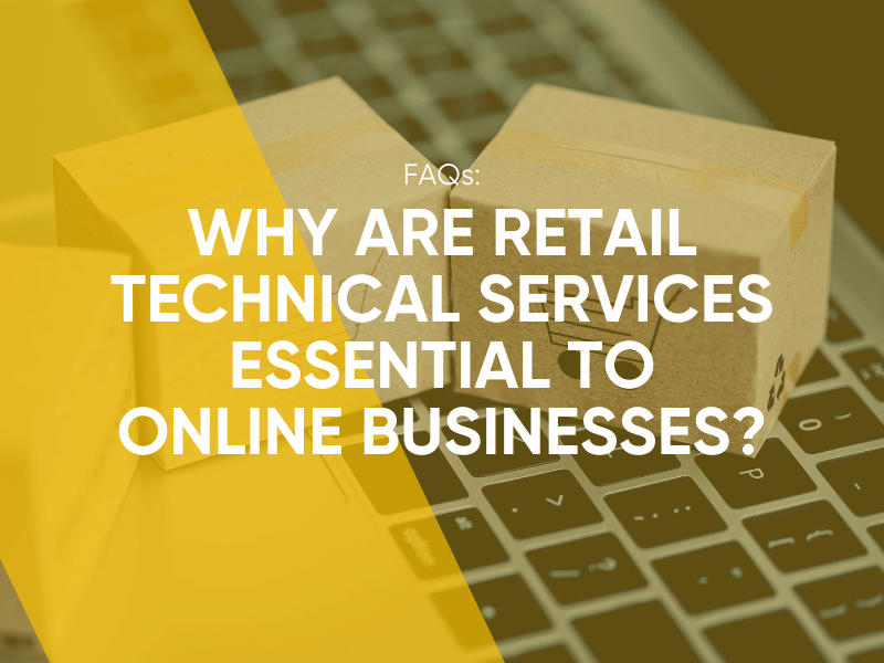 Why Are Retail Technical Services Essential To Online Businesses