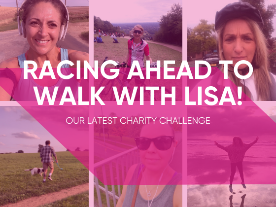 Walk With Lisa - Our Latest Charity Challenge