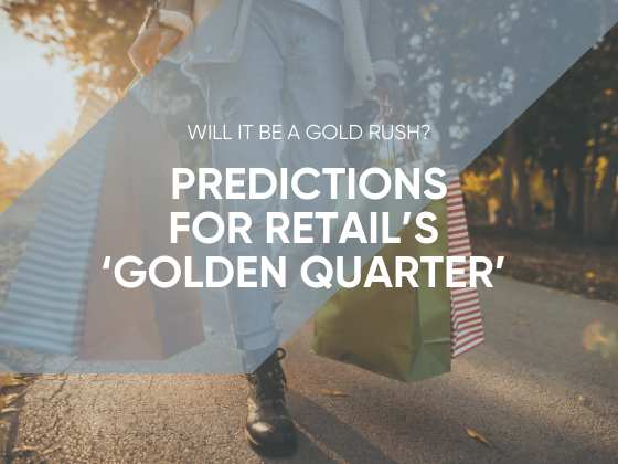 Will It Be a Gold Rush - Predictions for Retail's 'Golden Quarter'