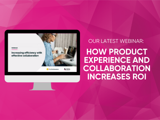 Our Latest Webinar: How Product Experience and Collaboration Increases ROI
