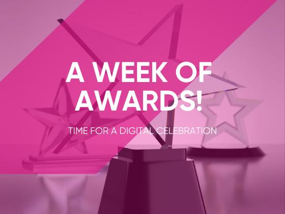 A Week of Awards! Time for a Digital Celebration