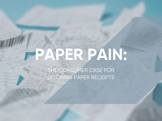 Paper Pain: The Consumer Case for Ditching Paper Receipts