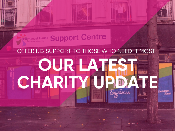 Offering Support to Those Who Need It Most Our Latest Charity Update - Emmanuel House