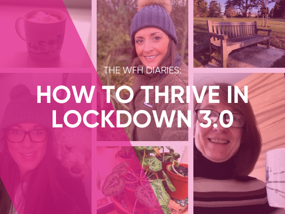 The WFH Diaries: How to Thrive in Lockdown 3.0