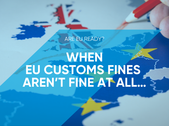 Are EU Ready? When EU Customs Fines Aren't Fine At All…