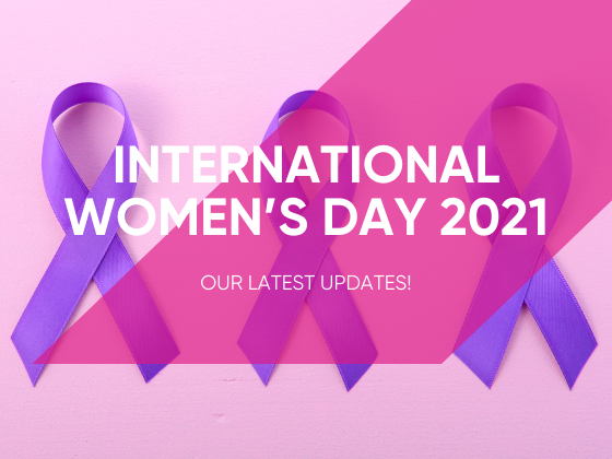 International Women's Day 2021: Our Latest Updates!