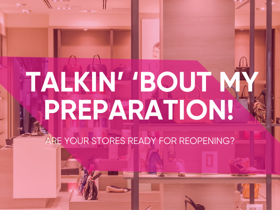 Talkin' 'Bout My Preparation! Are Your Stores Ready for Reopening?