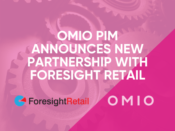 OMIO PIM Announces New Partnership with Foresight Retail