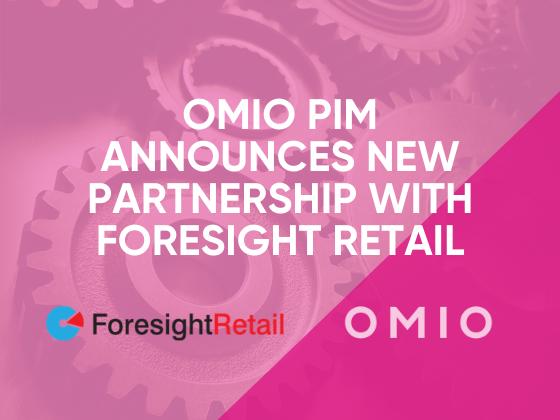 OMIO PIM Announces New Partnership with Foresight Retail