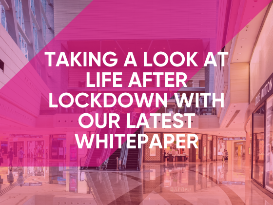Taking a look at life after lockdown with our latest whitepaper