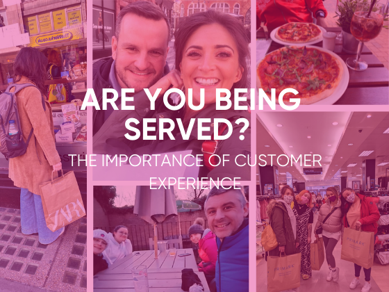 Are You Being Served? The importance of customer experience